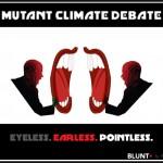 Mutant Climate Debate